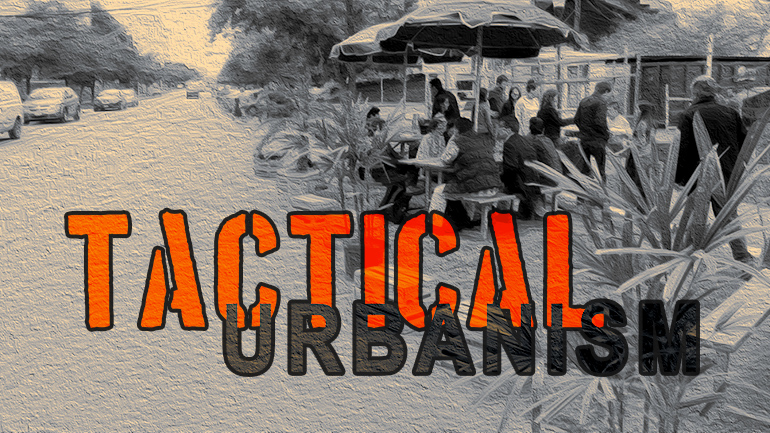 "Title graphic reading ""Tactical Urbanism"""